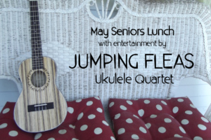 May Seniors Lunch with Jumping Fleas Ukulele Quartet
