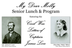 My Dear Molly, A Seniors Lunch and Program featuring the Civil War Letters of Captain James Love